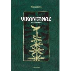 Zaiceva N. Virantanaz : vepslaine epos / Nina Zaiceva. – Juminkeko : [б. и.], 2012. – 93 с.